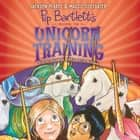 Pip Bartlett's Guide to Unicorn Training audiobook by