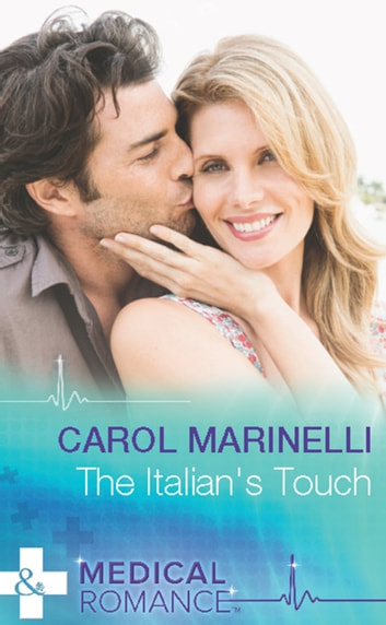 The Italian's Touch (Mills & Boon Medical) ebook by Carol Marinelli