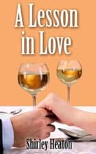 A Lesson in Love ebook by Shirley Heaton