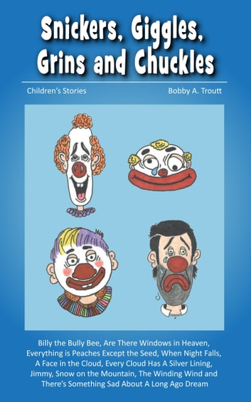 Snickers, Giggles, Grins and Chuckles ebook by Bobby A. Troutt
