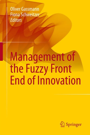 Management of the Fuzzy Front End of Innovation ebook by