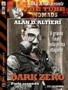 Dark Zero - Parte seconda ebook by Alan D. Altieri