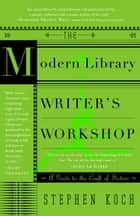 The Modern Library Writer's Workshop ebook by Stephen Koch