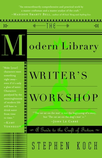 The Modern Library Writer's Workshop - A Guide to the Craft of Fiction 電子書 by Stephen Koch