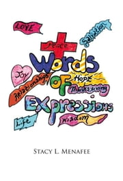 WORDS OF EXPRESSION ebook by Stacy L. Menafee
