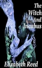 The Witch and the Incubus ekitaplar by Elizabeth Reed