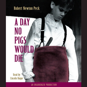 A Day No Pigs Would Die audiobook by Robert Newton Peck