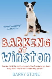 Barking at Winston ebook by Barry Stone