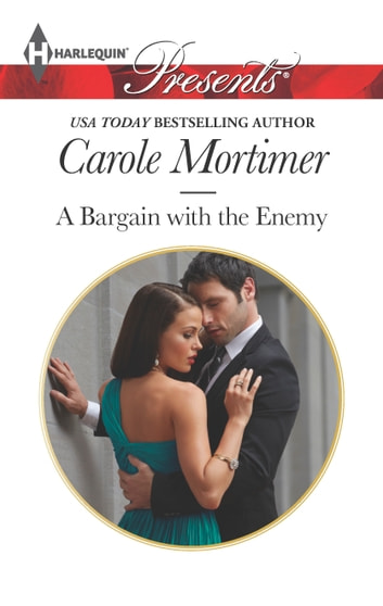 A Bargain with the Enemy - An Emotional and Sensual Romance ebook by Carole Mortimer