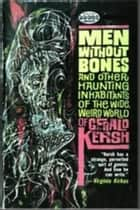 Men Without Bones ebook by Gerald Kersh