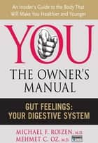 Gut Feelings ebook by Michael F. Roizen,Mehmet C. Oz, M.D.