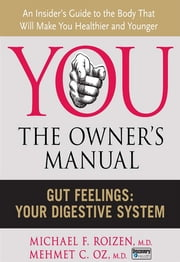 Gut Feelings - Your Digestive System ebook by Michael F. Roizen,Mehmet C. Oz, M.D.