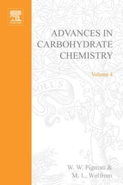 Advances in Carbohydrate Chemistry ebook by Pigman, W.W.