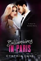 Billionaires in Paris ebook by Cynthia Dane