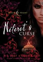 Neferet's Curse ebook by P. C. Cast,Kristin Cast