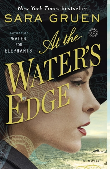 At the Water's Edge - A Novel 電子書 by Sara Gruen