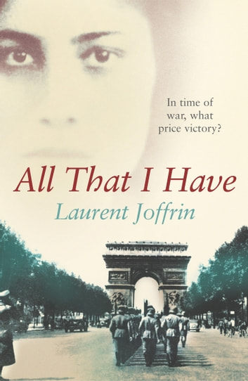 All That I Have ebook by Laurent Joffrin