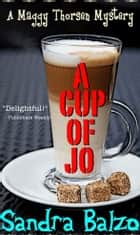 A Cup of Jo ebook by Sandra Balzo