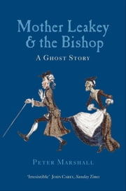 Mother Leakey and the Bishop - A Ghost Story ebook by Peter Marshall