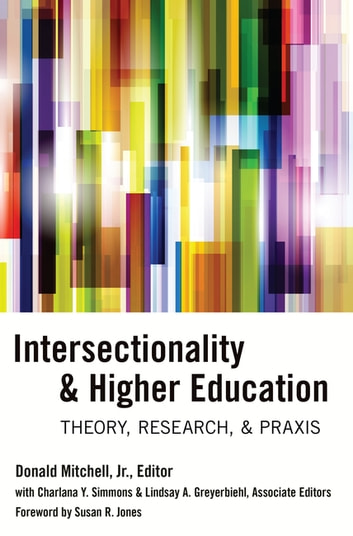 Intersectionality & Higher Education - Theory, Research, & Praxis ebook by