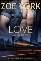 Love on the Run ebook by Zoe York