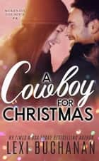 A Cowboy for Christmas ebook by Lexi Buchanan