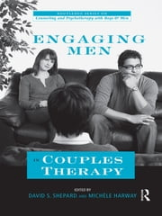 Engaging Men in Couples Therapy ebook by David Shepard,Michele Harway