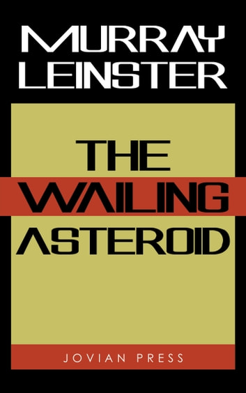 The Wailing Asteroid ebook by Murray Leinster