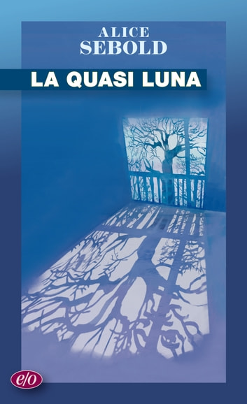 La quasi luna eBook by Alice Sebold