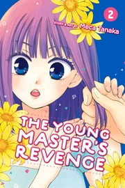 The Young Master's Revenge, Vol. 2 ebook by Meca Tanaka