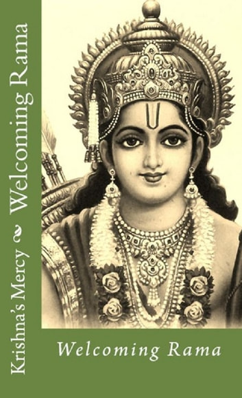 Welcoming Rama ebook by Krishna's Mercy