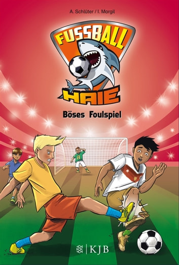 Fußball-Haie: Böses Foulspiel ebook by Andreas Schlüter,Irene Margil