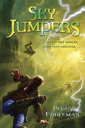 Sky Jumpers - Book 1 ebook by Peggy Eddleman