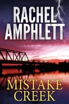 Mistake Creek ebook by Rachel Amphlett