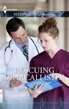 Rescuing Dr. MacAllister ebook by Sarah Morgan
