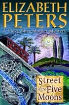 Street of the Five Moons ebook by Elizabeth Peters