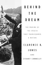 Behind the Dream ebook by Clarence B. Jones,Stuart Connelly