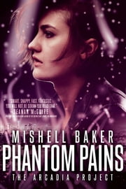 Phantom Pains ebook by Mishell Baker