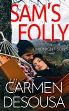 Sam's Folly ebook by Carmen DeSousa