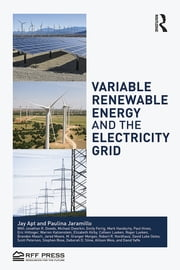 Variable Renewable Energy and the Electricity Grid ebook by Jay Apt,Paulina Jaramillo