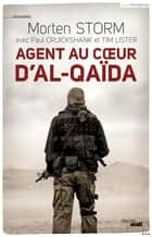 Agent au coeur d'Al-Qaïda ebook by Morten STORM, Paul CRUICKSHANK, Tim LISTER,...