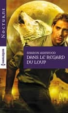 Dans le regard du loup ebook by Sharon Ashwood