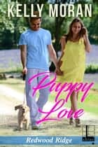 Puppy Love eBook by Kelly Moran