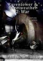 Raventower & Merriweather 2: War ebook by Lazette Gifford
