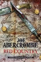 Red Country - A First Law Novel eBook by Joe Abercrombie