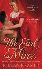 The Earl is Mine - The House of Brady ebook by Kieran Kramer