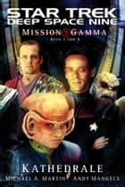 Star Trek - Deep Space Nine 8.07: Mission Gamma 3 - Kathedrale ebook by Michael A. Martin,Andy Mangels,Christian Humberg