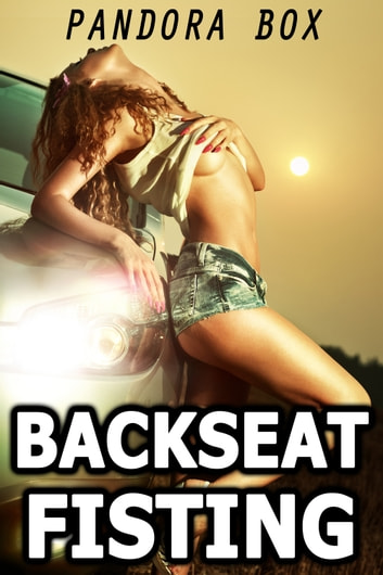 Backseat Fisting ebook by Pandora Box