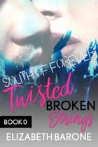 Twisted Broken Strings - A Rockstar Romance ebook by Elizabeth Barone