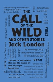 The Call of the Wild and Other Stories ebook by Jack London